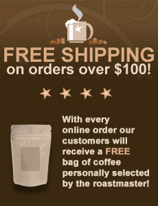 Free Shipping over $100 and Free Bag of Coffee with Online Order